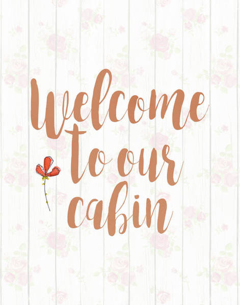 Cabin Wall Art - Painting - Welcome To Our Cabin by Tara Moss