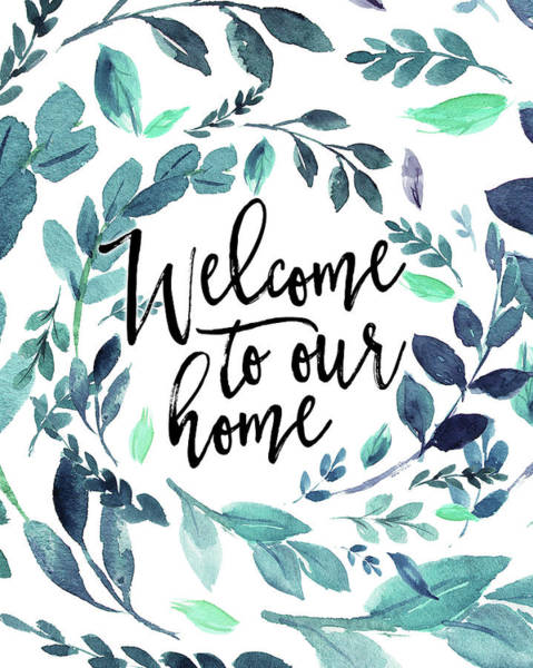 Home Painting - Welcome To Our Home - Blue by Tara Moss