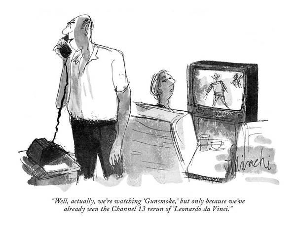 Television Program Wall Art - Drawing - Well, Actually, We're Watching 'gunsmoke,' But by Joseph Mirachi