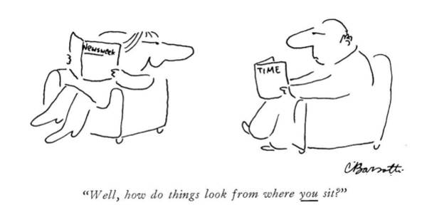 Wall Art - Drawing - Well, How Do Things Look From Where You Sit? by Charles Barsotti