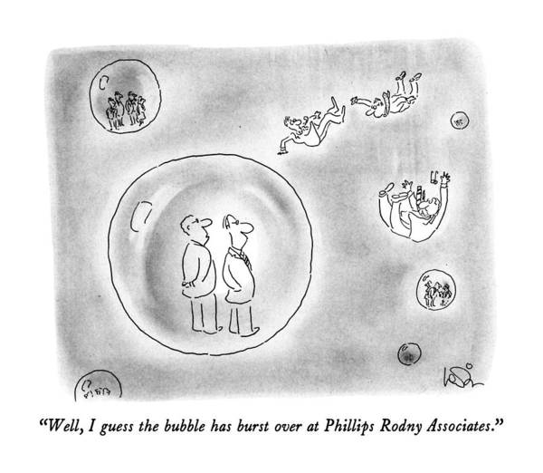 August 27th Drawing - Well, I Guess The Bubble Has Burst by Arnie Levin