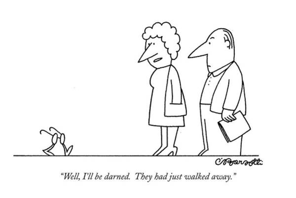 Cliche Drawing - Well, I'll Be Darned. They Had Just Walked Away by Charles Barsotti