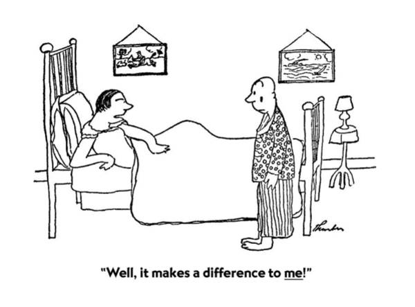 Pajamas Drawing - Well, It Makes A Difference To Me! by James Thurber