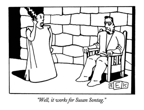November 25th Drawing - Well, It Works For Susan Sontag by Bruce Eric Kaplan