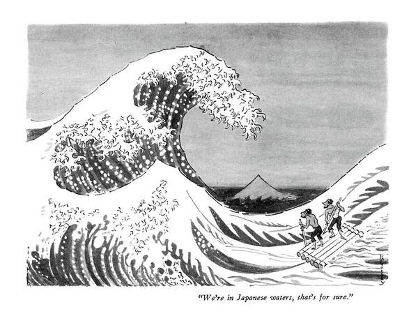 Waves Drawing - We're In Japanese Waters by Anatol Kovarsky