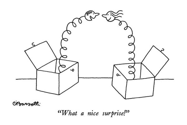 Same Drawing - What A Nice Surprise! by Charles Barsotti