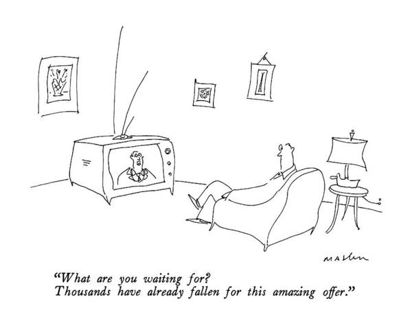 T.v Drawing - What Are You Waiting For?  Thousands by Michael Maslin