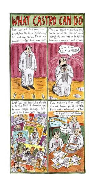 What Drawing - What Castro by Roz Chast