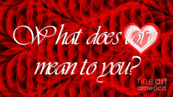 Photograph - What Does Love Mean To You 2 by Andee Design