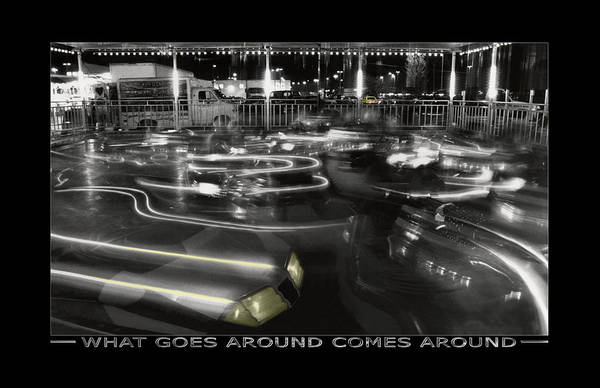 Art Fair Photograph - What Goes Around Comes Around by Mike McGlothlen