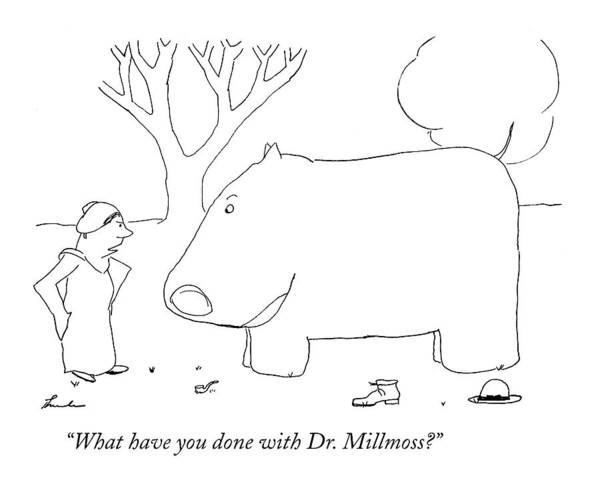 Wild Drawing - What Have You Done With Dr. Millmoss? by James Thurber