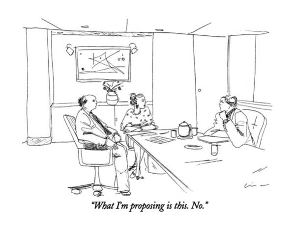 Rejection Drawing - What I'm Proposing Is This.  No by Richard Cline