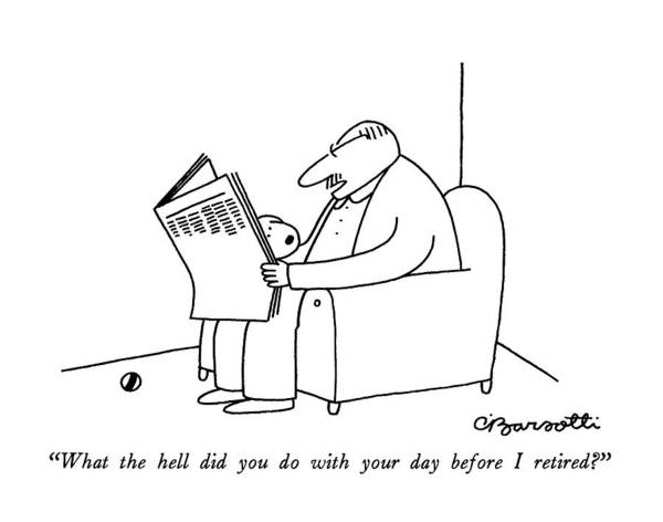Reading Drawing - What The Hell Did You Do With Your Day by Charles Barsotti
