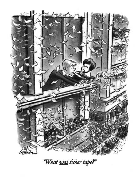 Skyscrapers Drawing - What Was Ticker Tape? by Ed Fisher