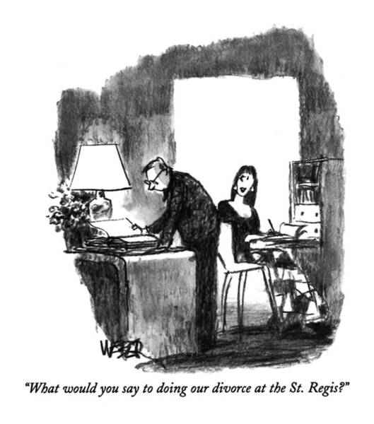 March 1st Drawing - What Would You Say To Doing Our Divorce by Robert Weber