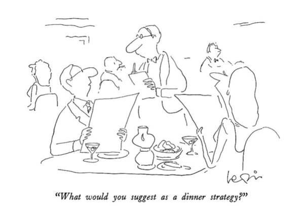 Strategy Drawing - What Would You Suggest As A Dinner Strategy? by Arnie Levin