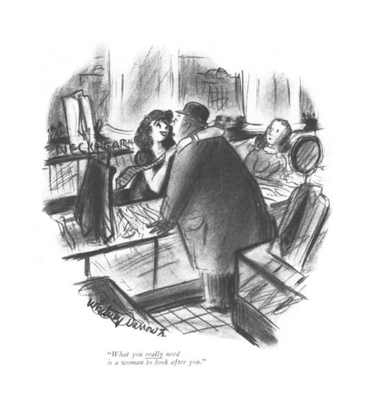 Retail Drawing - What You Really Need Is A Woman To Look After You by Whitney Darrow, Jr.
