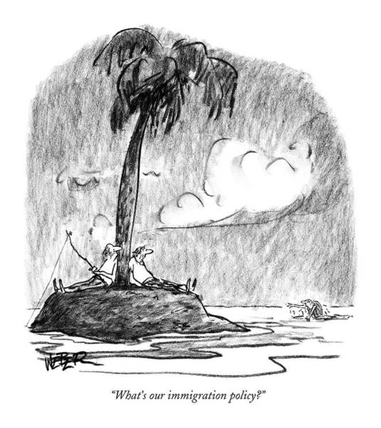 Shipwreck Drawing - What's Our Immigration Policy? by Robert Weber