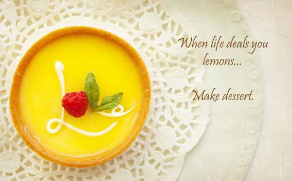 Hungry Photograph - When Life Deals You Lemons Make Dessert by Susan Schmitz