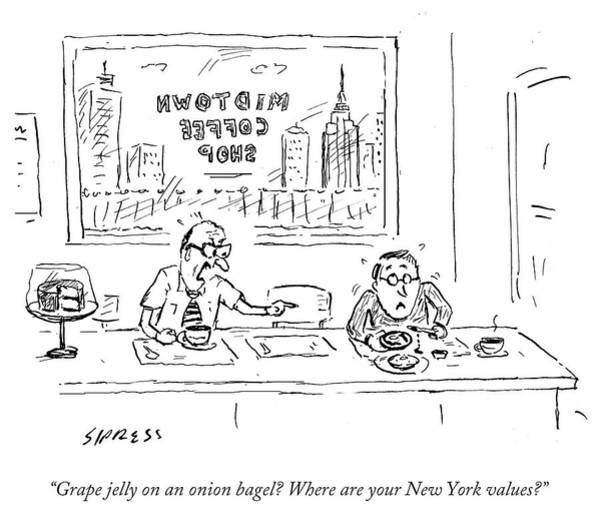 Grape Drawing - Where Are Your New York Values by David Sipress