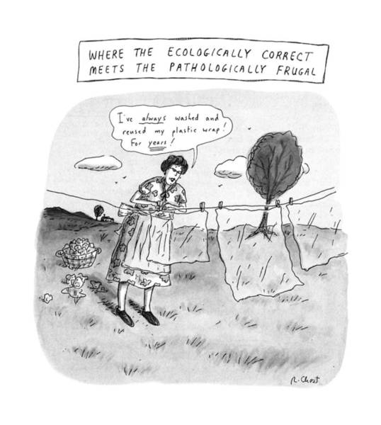 1991 Drawing - Where The Ecologically Correct Meets by Roz Chast
