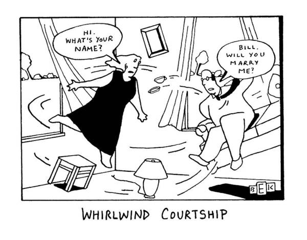 June 8th Drawing - Whirlwind Courtship by Bruce Eric Kaplan