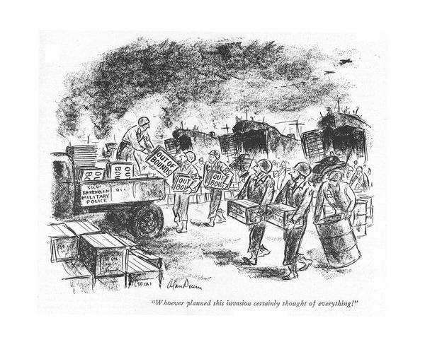 June 17th Drawing - Whoever Planned This Invasion Certainly Thought by Alan Dunn