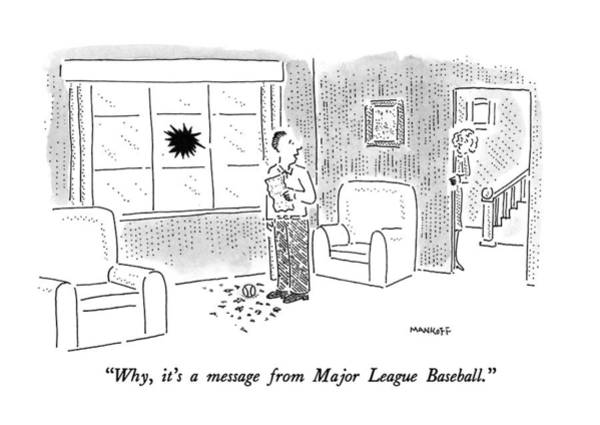 Man And Woman Drawing - Why, It's A Message From Major League Baseball by Robert Mankoff