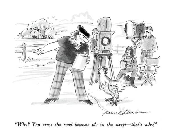 Cliche Drawing - Why?  You Cross The Road Because It's by Bernard Schoenbaum