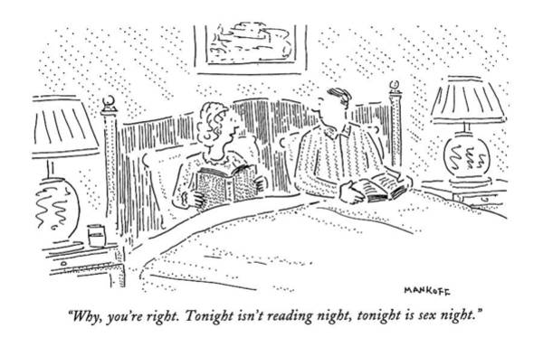Wall Art - Drawing - Why, You're Right. Tonight Isn't Reading Night by Robert Mankoff