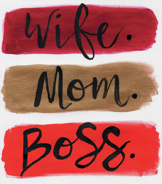 Wall Art - Painting - Wife. Mom. Boss. by Anne Seay