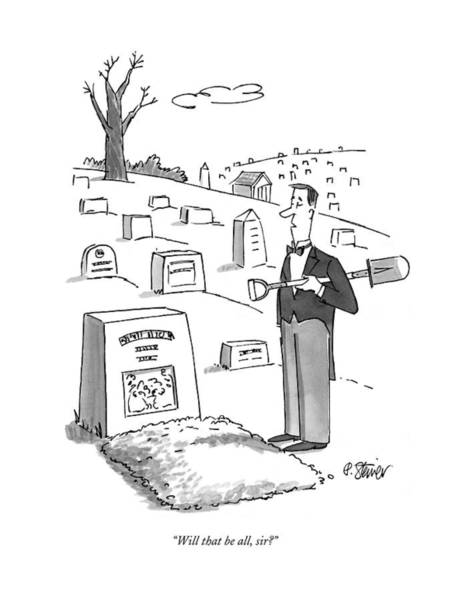 Gravestone Drawing - Will That Be All by Peter Steiner