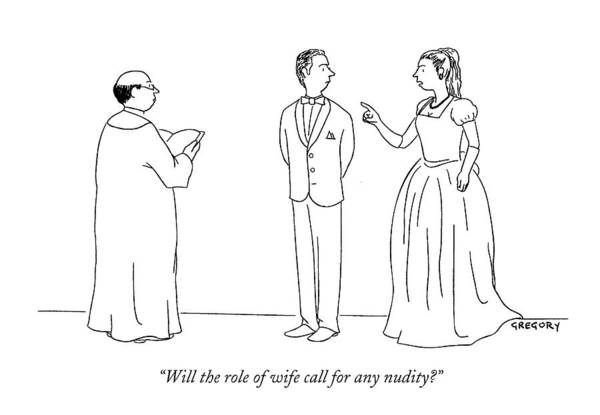 Groom Drawing - Will The Role Of Wife Call For Any Nudity? by Alex Gregory