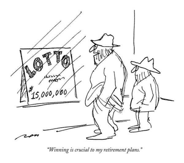 February 1st Drawing - Winning Is Crucial To My Retirement Plans by Al Ross