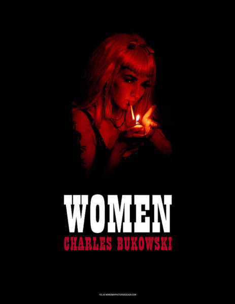 Photograph - Women By Charles Bukowski by Keith May