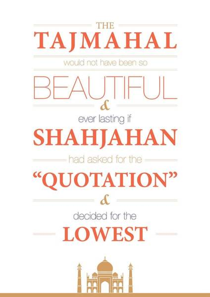 Wall Art - Digital Art - The Tajmahal Would Not Have Been So Beautiful Life Inspirational Quotes Poster by Lab No 4 - The Quotography Department