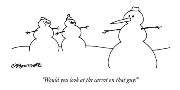 Beauty Drawing - Would You Look At The Carrot On That Guy! by Charles Barsotti
