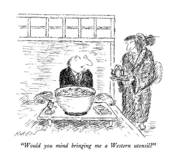 Waitress Wall Art - Drawing - Would You Mind Bringing Me A Western Utensil? by Edward Koren