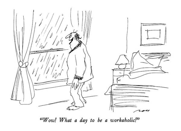 Pajamas Drawing - Wow!  What A Day To Be A Workaholic! by Al Ross