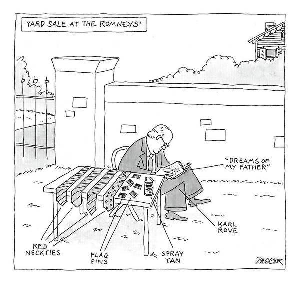 Republican Drawing - Yard Sale At The Romney's Features Karl Rove by Jack Ziegler