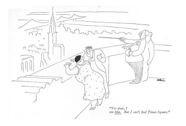 Manhattan Drawing - Yes Dear, I See Him. But I Can't ?nd Times Square by  Alain