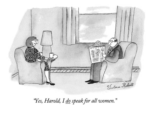 Cliche Drawing - Yes, Harold, I Do Speak For All Women by Victoria Roberts