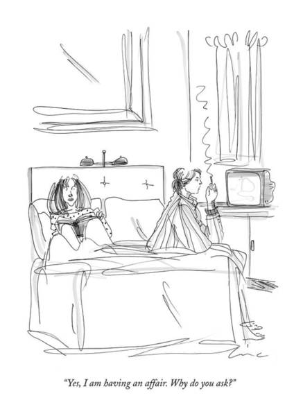 Affair Drawing - Yes, I Am Having An Affair. Why Do You Ask? by Richard Cline