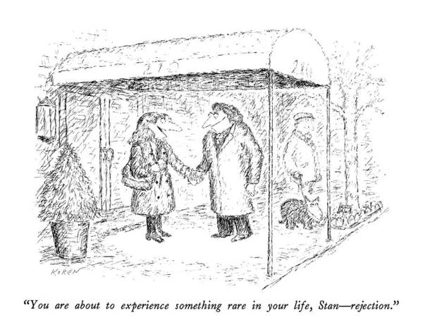Rejection Drawing - You Are About To Experience Something Rare by Edward Koren