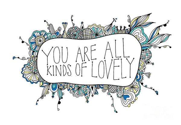 Positive Digital Art - You Are All Kinds Of Lovely by MGL Meiklejohn Graphics Licensing