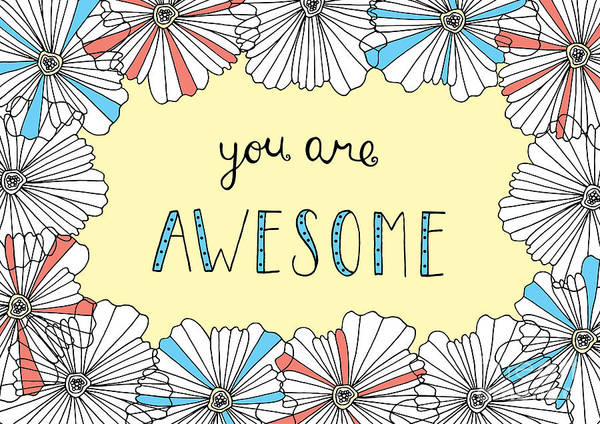 Positive Digital Art - You Are Awesome by MGL Meiklejohn Graphics Licensing