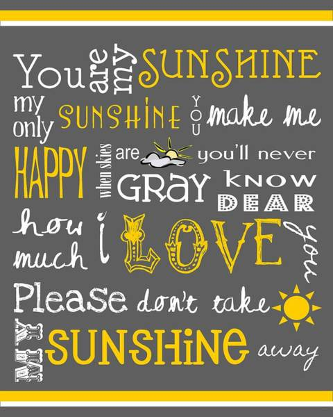 Designs Digital Art - You Are My Sunshine by Jaime Friedman