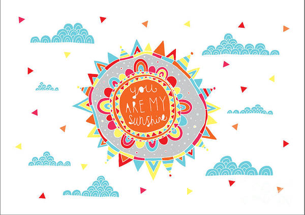 Positive Digital Art - You Are My Sunshine by MGL Meiklejohn Graphics Licensing