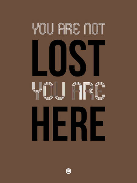 Wall Art - Digital Art - You Are Not Lost Poster Brown by Naxart Studio