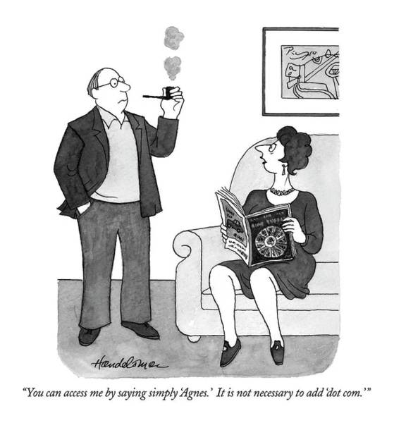 Internet Drawing - You Can Access Me By Saying Simply 'agnes.' by J.B. Handelsman